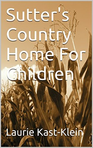 FREE Sutter's Country Home For Children Book One of the Sutter's Series (Sutter's Home 1) Kindle Edition at Amazon