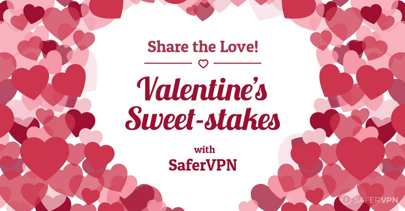 Win Free VPN Service! Share the Love SaferVPN Valentine's Sweet-stakes