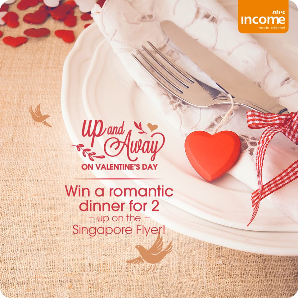 Win a romantic dining experience up on the Singapore Flyer for you and your other half at NTUC Income