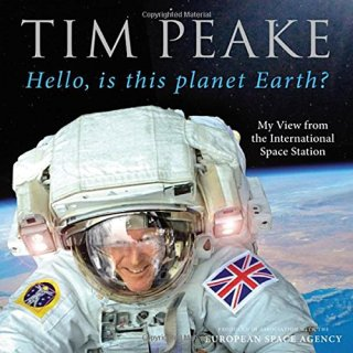 Tim Peake Official Book - Hello, is this planet Earth