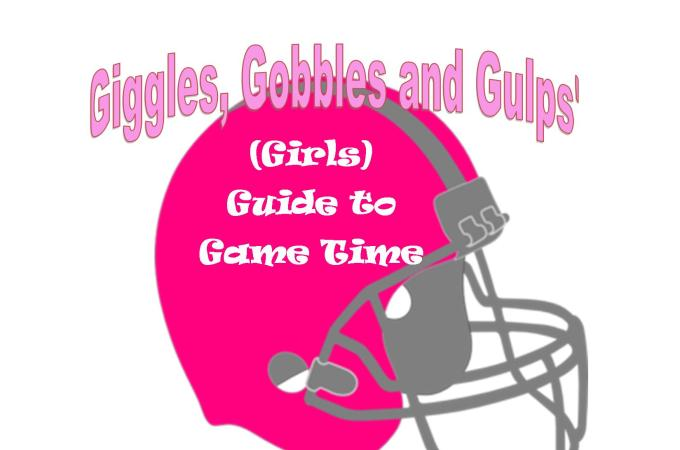 Giggles, Gobbles and Gulps' (Girls) Guide to the Game Time