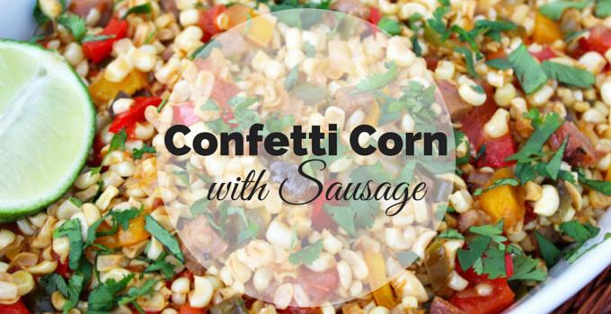 Confetti Corn with Sausage