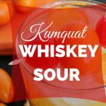 Kumquat Whiskey Sour