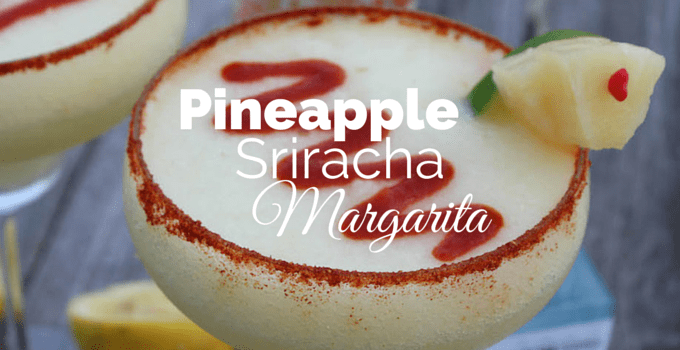 Pineapple Sriracha Margarita