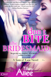 Dont Bite the Bridesmaid by Tiffany Allee