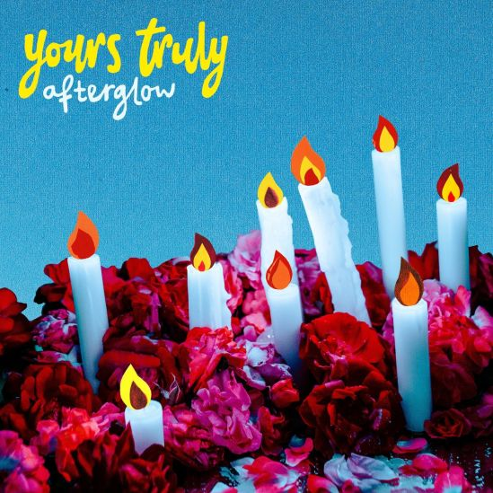 Yours Truly Afterglow 2019