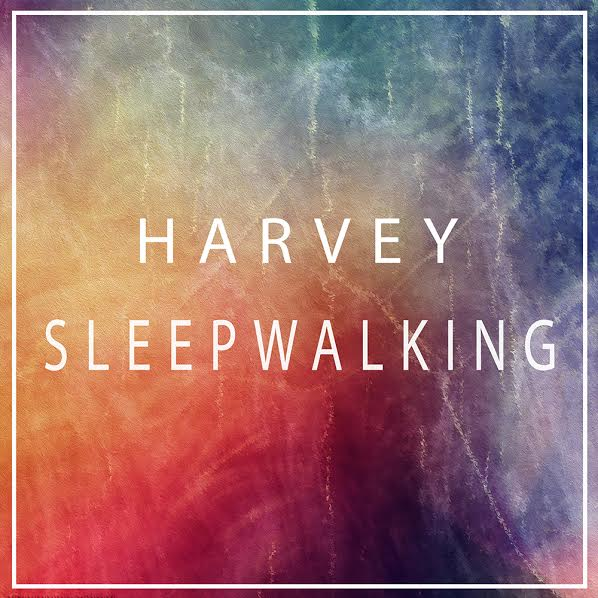 Harvey's Latest Single, Sleepwalking, Click the image to listen on Spotify!