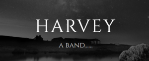 Harvey...A Band