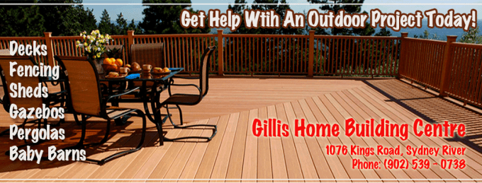 Gillis Home Building Centre - Outdoors Projects, decks, baby barns, sheds, fencing