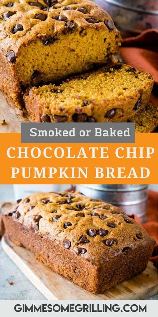 Looking for an easy quick bread packed with fall flavor? Chocolate Chip Pumpkin Bread is a sweet, delicious and easy bread that everyone will love! You can bake it in your oven or in your smoker for an amazing hint of smoke flavor. It's best served warm with a slab of butter on top. #pumpkin #bread via @gimmesomegrilling