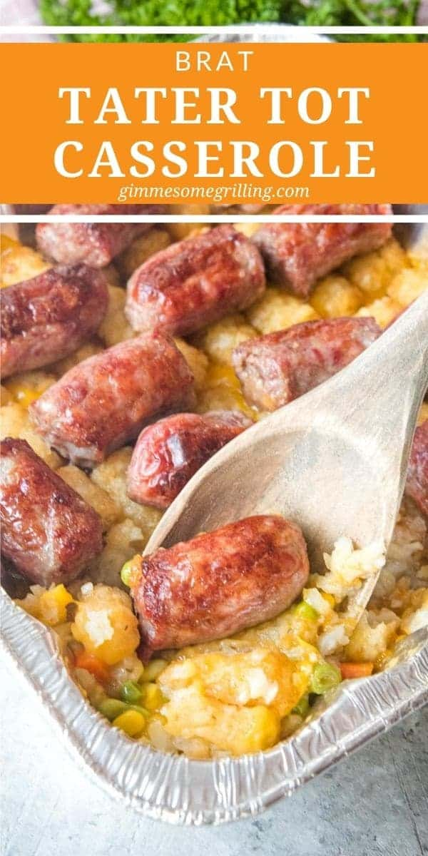 Mix up your tater tot casserole with this version! Brat Tater Tot Casserole is a fun summer grilling recipe that's quick, easy and delicious. Perfect when you are craving comfort food. #casserole #recipe via @gimmesomegrilling
