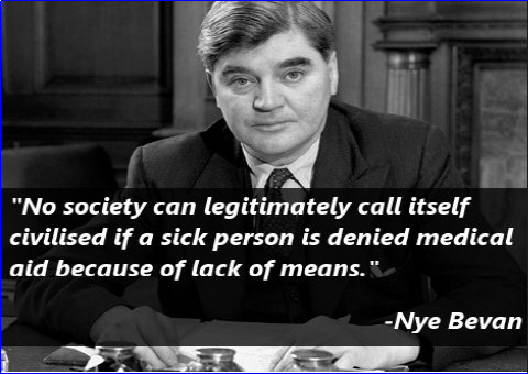 "Nye Bevan image and quote ""No society can legimiately call itself civilised id a sick person is denied medical aid because of lack of means"""