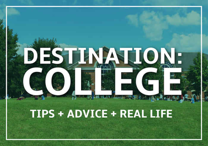 Destination College– Tips, Advice & Real Life