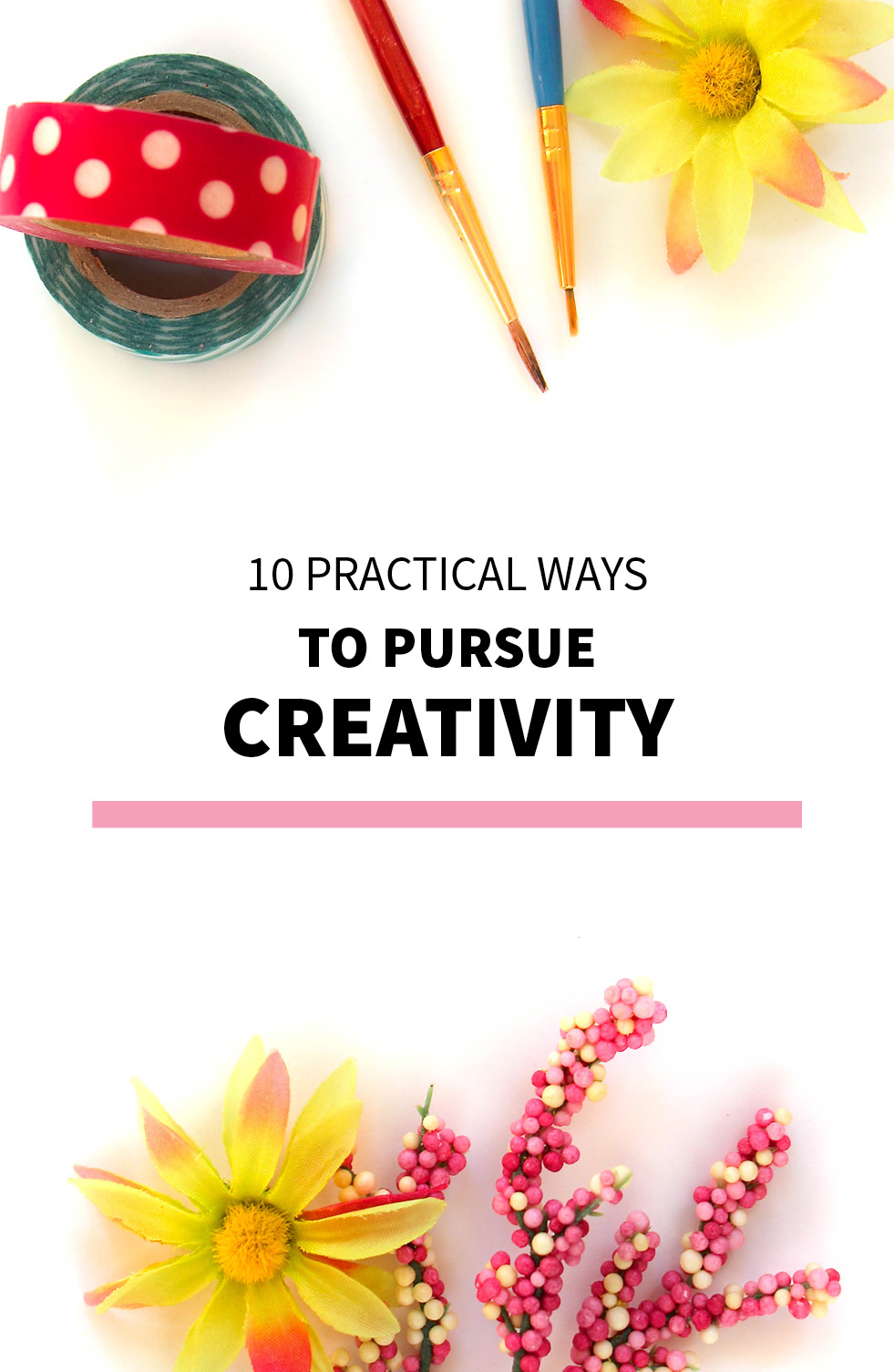 10 Practical Ways to Pursue Creativity
