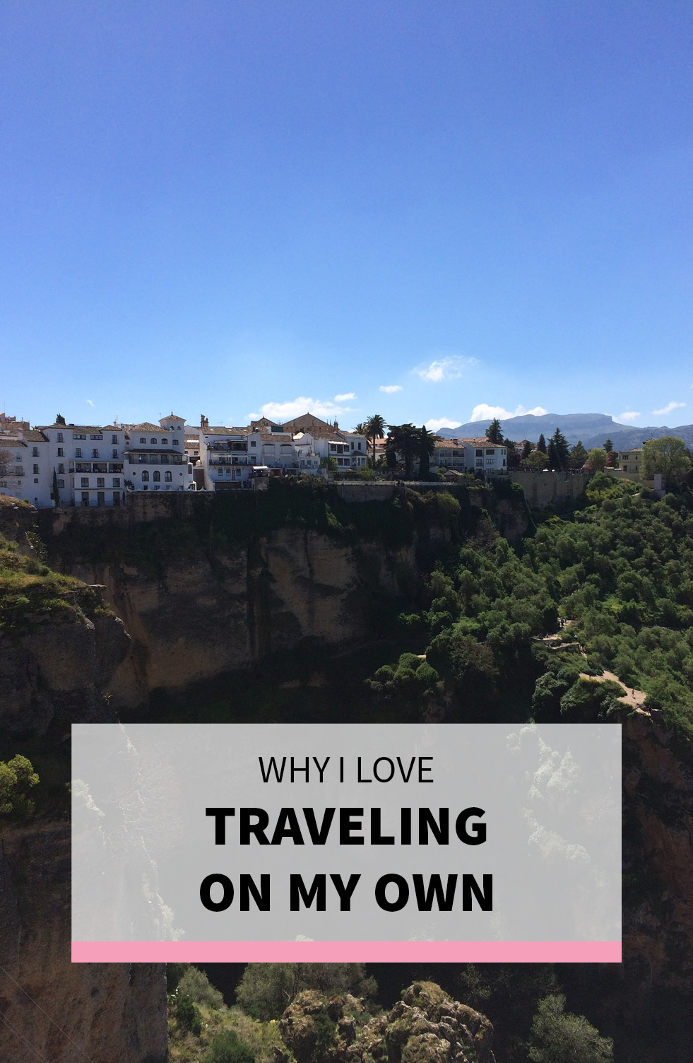 Why I Love Traveling On My Own