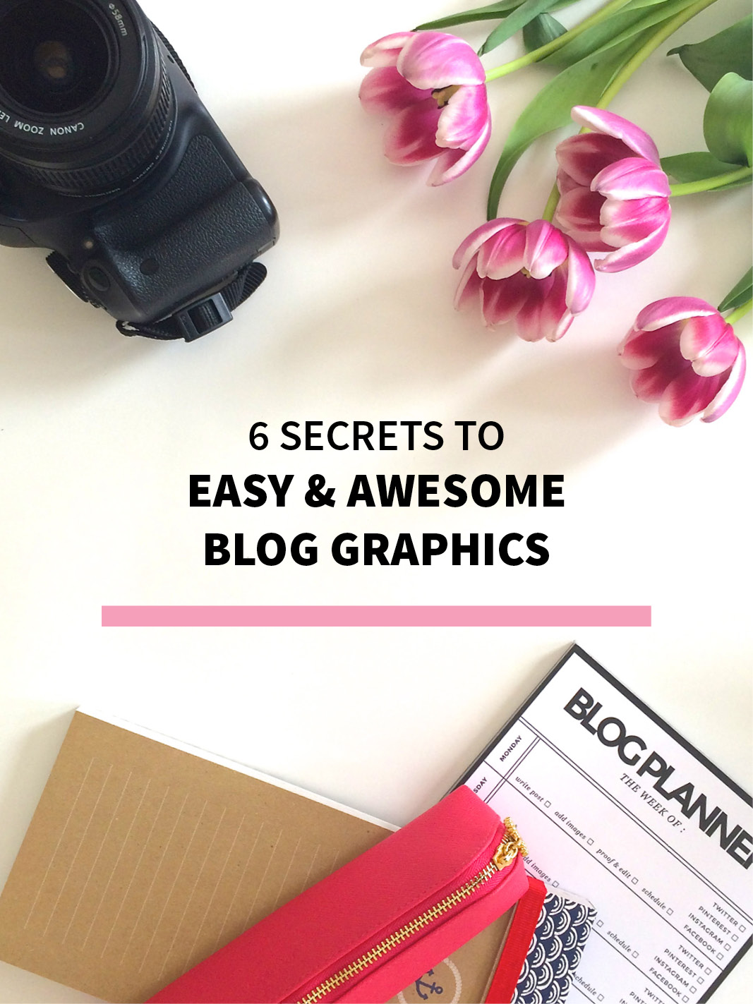 6 Secrets for Easy & Awesome Blog Graphics