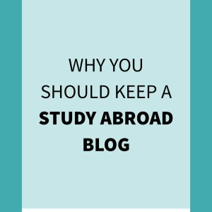 Why You Should Keep a Study Abroad Blog