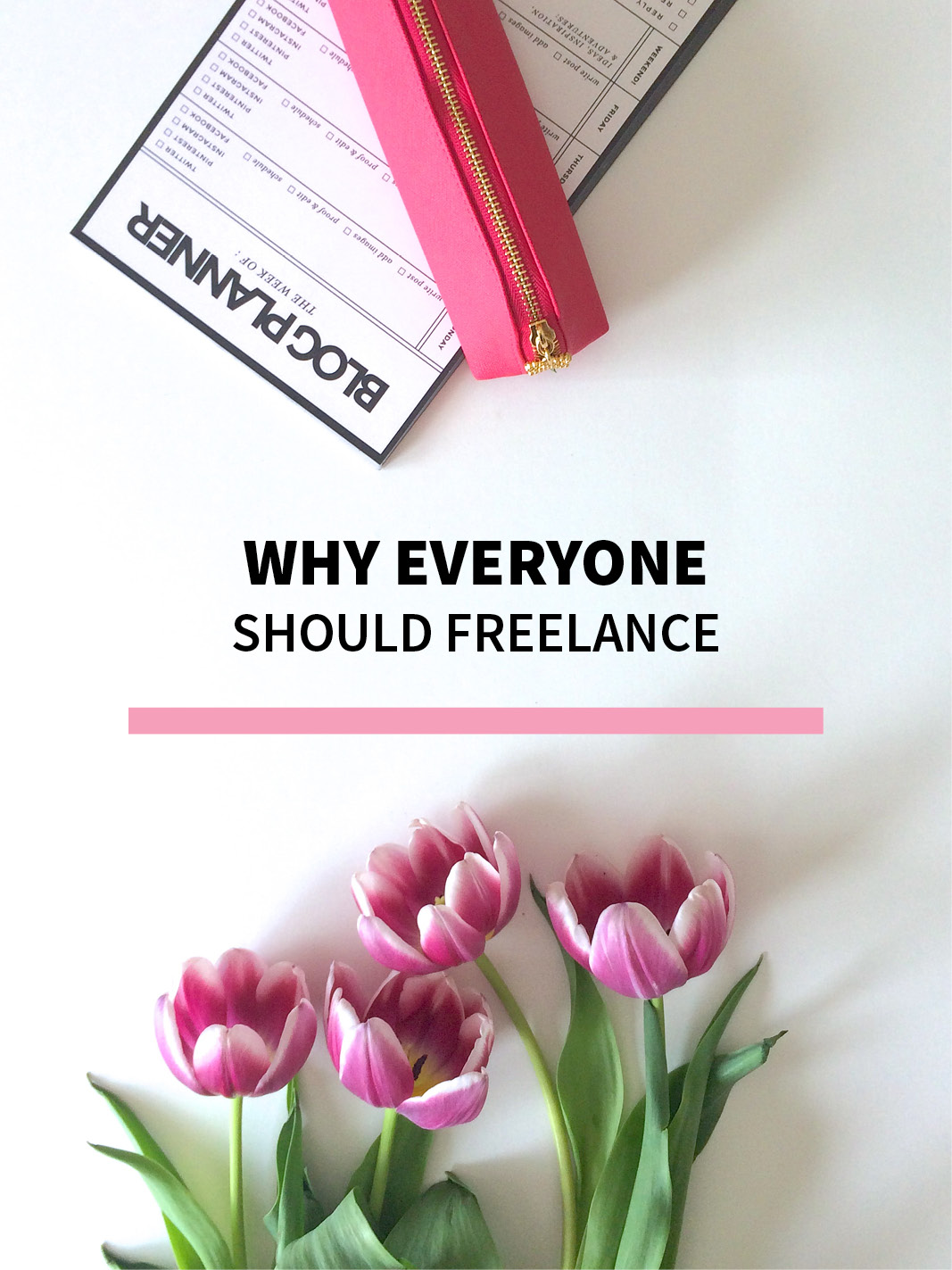 Why Everyone Should Freelance