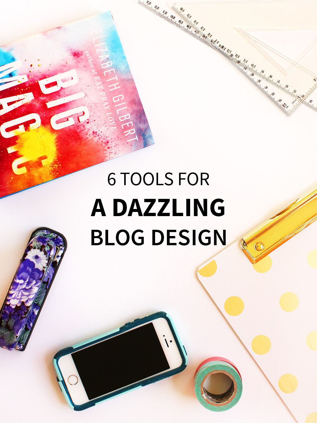 6 Tools for a Dazzling Blog Design