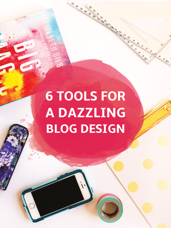 6 Tools for Blog Design | Design a Dazzling Blog