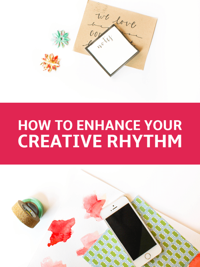 How to Enhance Your Creative Rhythm