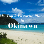 My Top Five Favorite Places in Okinawa