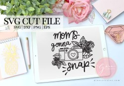 Mom's gonna snap | SVG Cut File, BONUS Clip Art