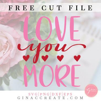 Download Love You More | Free SVG Cut File - Gina C. Creates