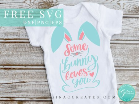 some bunny loves you free svg, easter svg, baby's easter shirt