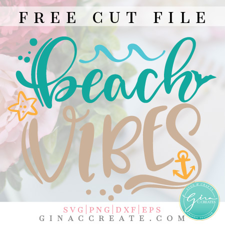 Download Beach Vibes | Free SVG Cut File - Gina C. Creates