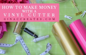 how to make money with a vinyl cutter