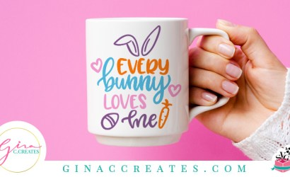 Every Bunny Loves Me Free Easter SVG Cut File