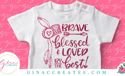 Brave, Blessed & Loved by the Best Free SVG Cut File