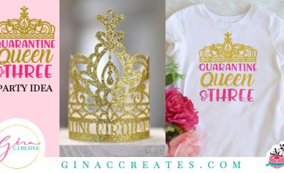 Quarantine Queen and Three | Party Idea with Free SVG
