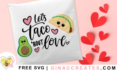 Let's Taco 'bout Love Free SVG Cut File
