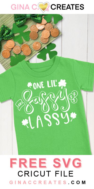 one lil sassy lassy free svg cut file, st. patrick's day svg