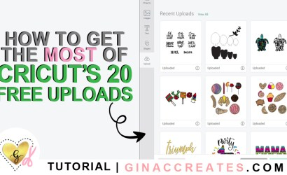 How to get the MOST of Cricut's 20 Free Uploads