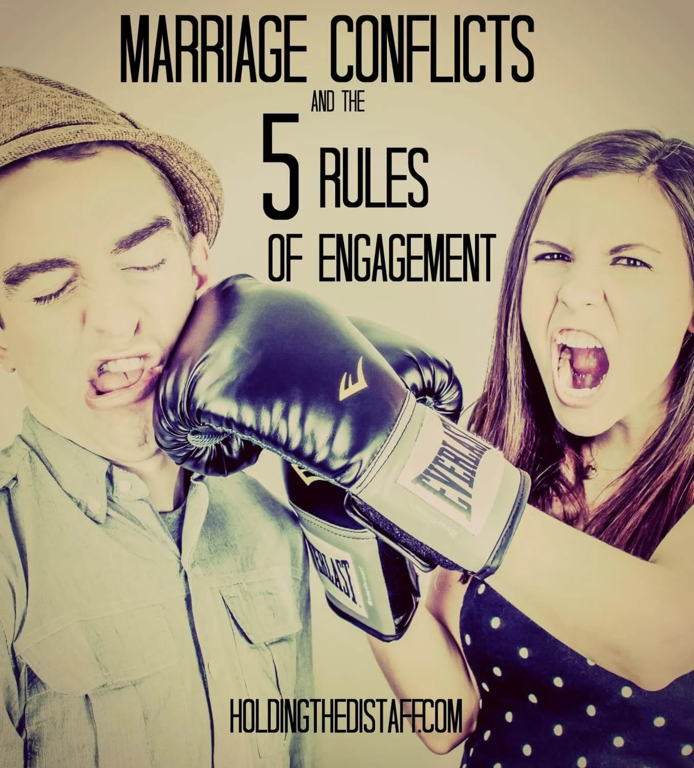 Marriage Conflicts and the 5 Rules of Engagement: Learning how to fight fair is key to a healthy marriage.