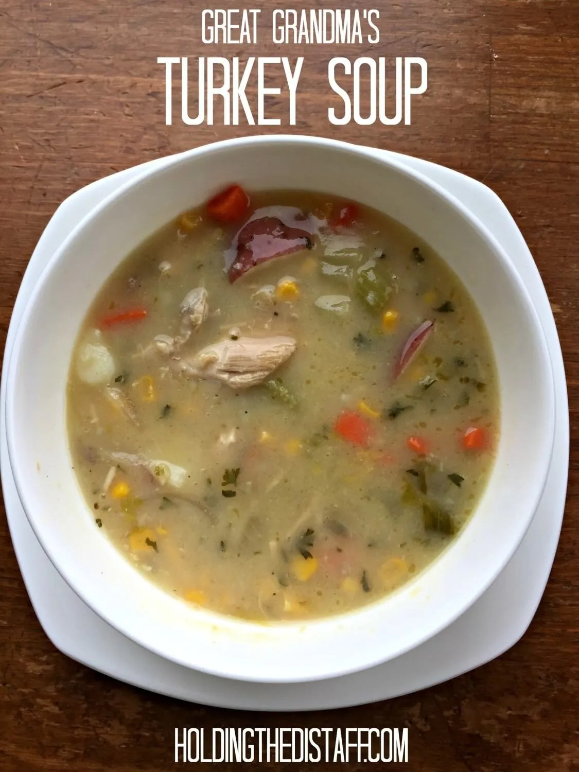 Great Grandma's Turkey Soup: This old-timey recipe is perfect for Thanksgiving leftovers.