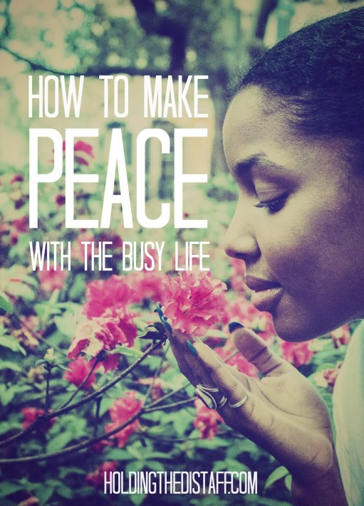 How To Make Peace With The Busy Life: Do you battle with life's busyness? Here are some practical, faith-filled suggestions to help you be more at peace.