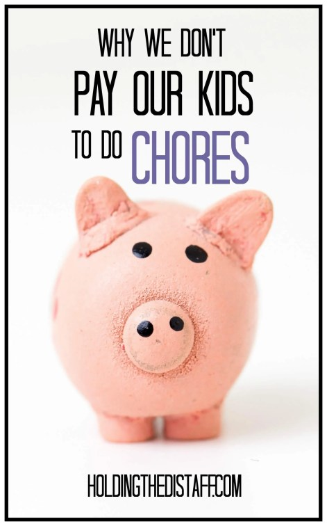Why We Don't Pay Our Kids To Do Chores: why rewards systems aren't ideal for our home and what we do instead.