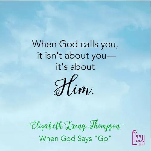 When God Says Go Quote Elizabeth Laing Thompson