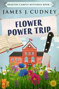 6 Books by James Cudney | May Promo | Flower Power Trip Cover
