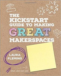 kickstart guide to great makerspaces fleming