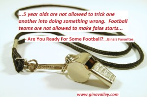 Humor Funny Humorous Family Life Love Laugh Laughter Parenting Mom Moms Dad Dads Parenting Child Kid Kids Children Son Sons Daughter Daughters Brother Brothers Sister Sisters Grandparent Grandma Grandpa Grandparents Grandfather Grandmother Parenting Gina Valley Are You Ready For Some Football?...Gina's Favorites Super Bowl