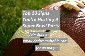 Humor Funny Humorous Family Life Love Laugh Laughter Parenting Mom Moms Dad Dads Parenting Child Kid Kids Children Son Sons Daughter Daughters Brother Brothers Sister Sisters Grandparent Grandma Grandpa Grandparents Grandfather Grandmother Parenting Gina Valley Top 10 Signs You're Hosting A Super Bowl Party