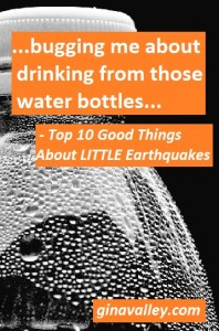 Funny Humor Earthquakes  http://ginavalley.com/   Top 10 Good Things About LITTLE Earthquakes – Read & Laugh All About It!