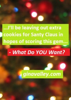 Humor Funny Humorous Family Life Love Laugh Laughter Parenting Mom Moms Dad Dads Parenting Child Kid Kids Children Son Sons Daughter Daughters Brother Brothers Sister Sisters Grandparent Grandma Grandpa Grandparents Grandfather Grandmother Parenting Gina Valley http://ginavalley.com/ What Do YOU Want? #whatIwantforChristmas