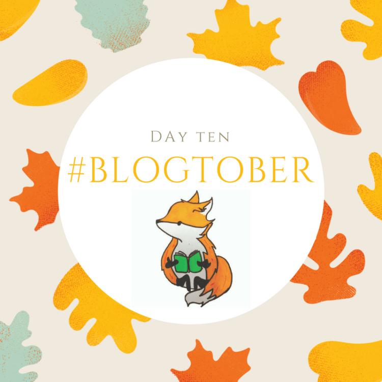 #BLOGTOBER day ten (1).png