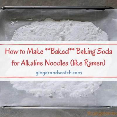 How to Make *Baked* Baking Soda for Alkaline Noodles (like Ramen)